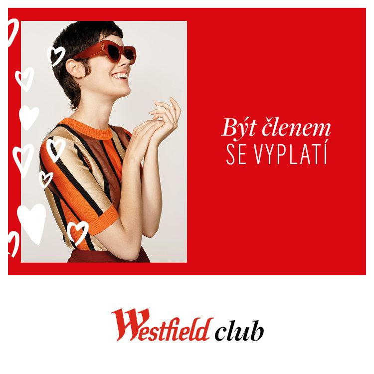 WESTFIELD CLUB – BÝT ČLENEM SE VYPLATÍ!