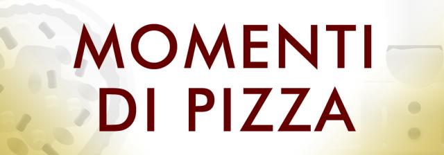 MOMENTI DI PIZZA