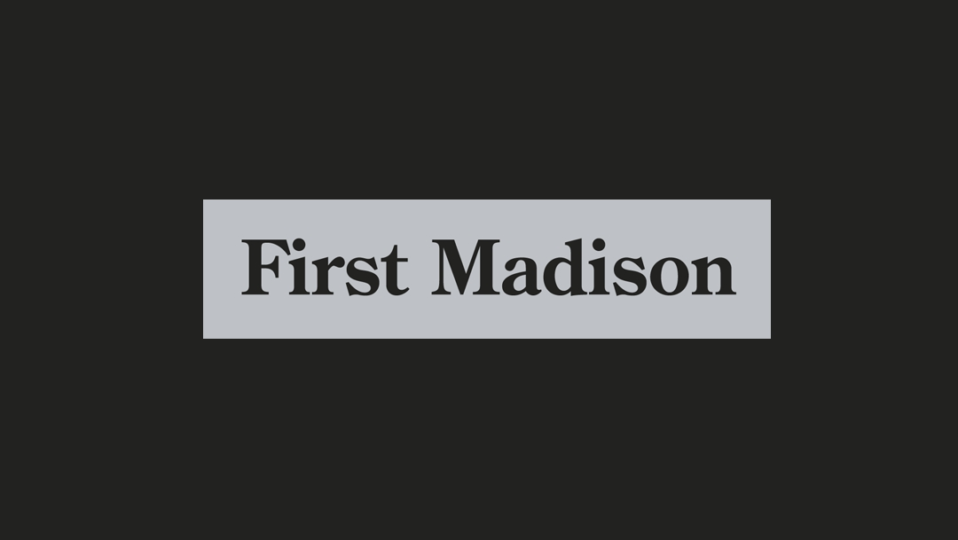 FIRST MADISON