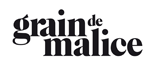 GRAIN DE MALICE