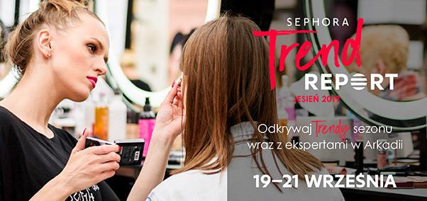 Sephora zaprasza na trend report - wielkie święto trendów 19 - 21 września