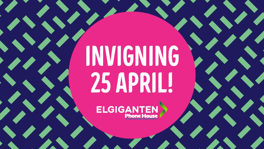 Elgiganten öppnar den 25 april