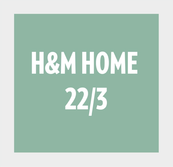 H&M Home 22/3